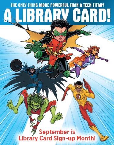 September is National Library Card Sign-Up Month! Stop by to get yours.
